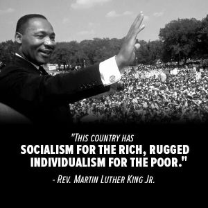 Martin L King - Socialism fo the rich